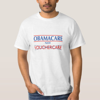 OBAMACARE NOT VOUCHERCARE T-Shirt
