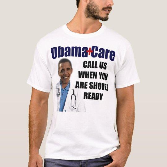 ObamaCare: Shovel Ready T-Shirt