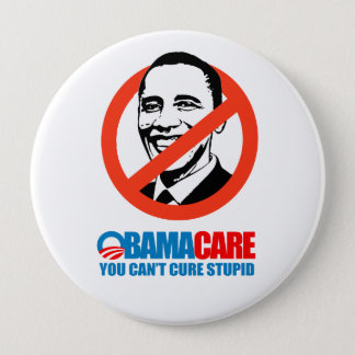 Obamacare - You can't cure stupid 10 Cm Round Badge