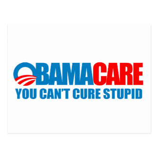 Obamacare - You can't cure stupid Postcard