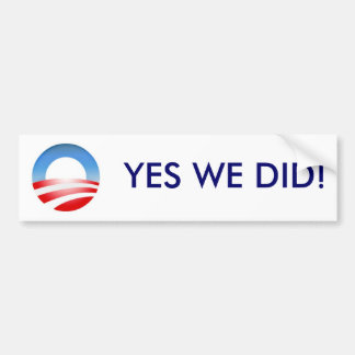 ObamaLogo, YES WE DID! Bumper Sticker