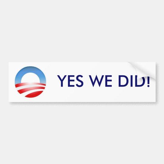ObamaLogo, YES WE DID! Bumper Sticker
