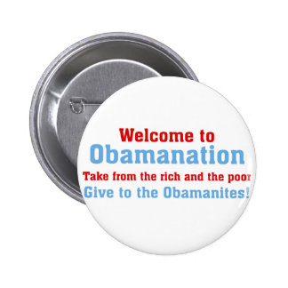 Obamanation: Take from the rich AND the poor 6 Cm Round Badge