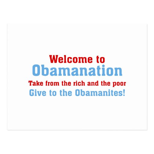 Obamanation: Take from the rich AND the poor Post Card
