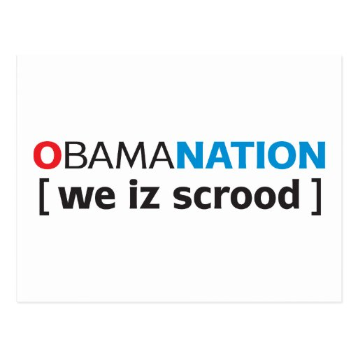 OBAMANATION - we is scrood Post Card