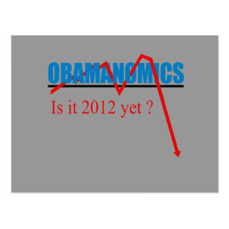 Obamanomics - is it 2012 yet? post cards