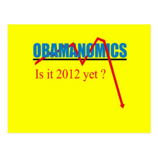 Obamanomics - is it 2012 yet postcard