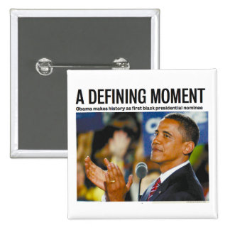 Obama's Defining Moment Button