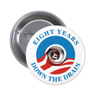 Obama's Eight Years are doen the drain 6 Cm Round Badge