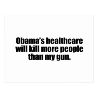 OBAMA'S HEALTHCARE WILL KILL MORE PEOPLE THAN MY G POSTCARD