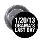 Obamas Last Day 1/20/13 Pin