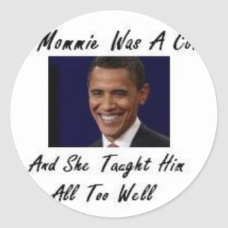 OBAMAS MOMMIE WAS A COMMIE AND SHE TAUGHT HIM ALL STICKER