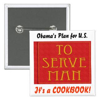 Obama's To Serve Man 15 Cm Square Badge