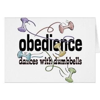 Obedience: Dances with Dumbbells Greeting Cards