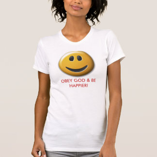 OBEY GOD & BE HAPPIER! (Women's) Tshirts