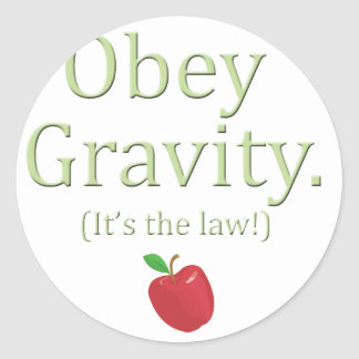 obey gravity- it's the law! classic round sticker
