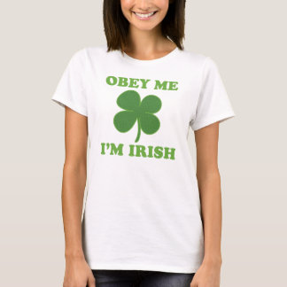 Obey Me Im Irish T-Shirt