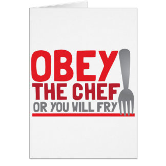 Obey the chef or you will fry greeting card