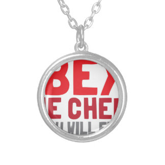Obey the chef or you will fry pendants
