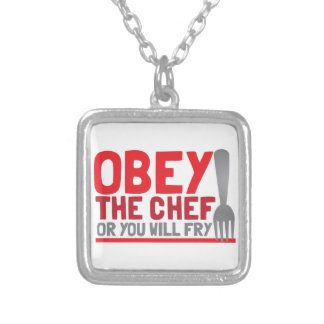 Obey the chef or you will fry pendant
