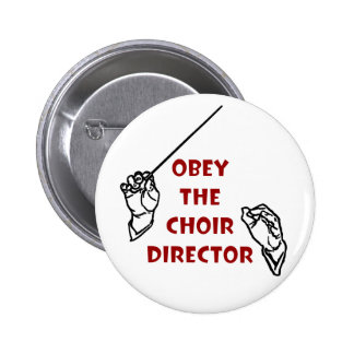 Obey the Choir Director 6 Cm Round Badge