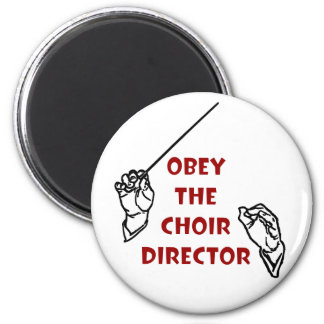 Obey the Choir Director 6 Cm Round Magnet