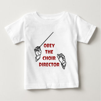 Obey the Choir Director Baby T-Shirt