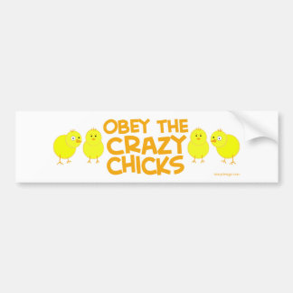 Obey The Crazy Chicks Bumper Stickers