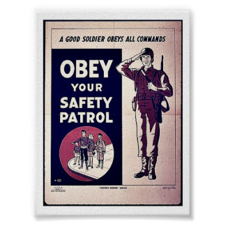Obey Your Safety Patrol Posters