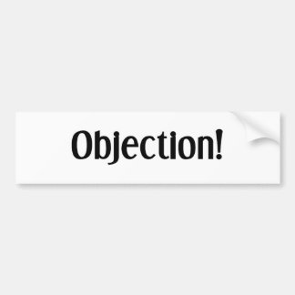 Objection Bumper Sticker