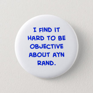 objective about Ayn Rand 6 Cm Round Badge