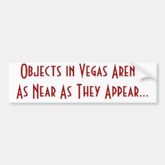 Objects in Vegas Aren't As Near As They Appear... Car Bumper Sticker