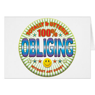 Obliging Totally Greeting Card
