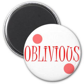 Oblivious Fridge Magnet