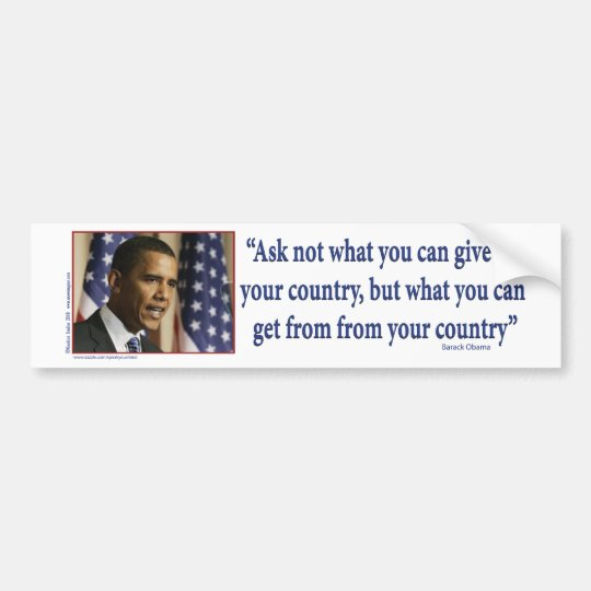 Obmana Ask what you can get from your country Bumper Sticker