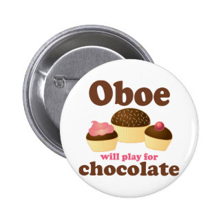 Oboe Will Play For Chocolate 6 Cm Round Badge