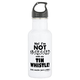 Obsessed Tin Whistle 532 Ml Water Bottle