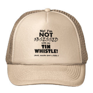 Obsessed Tin Whistle Trucker Hats