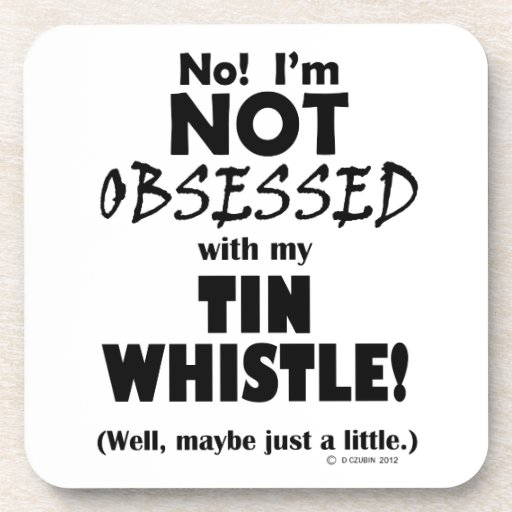 Obsessed Tin Whistle Beverage Coaster