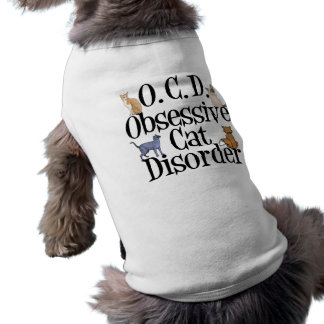 Obsessive Cat Disorder Funny Sleeveless Dog Shirt