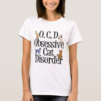 Obsessive Cat Disorder T-Shirt