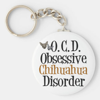 Obsessive Chihuahua Disorder Basic Round Button Key Ring
