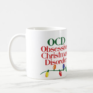 Obsessive Christmas disorder Coffee Mug