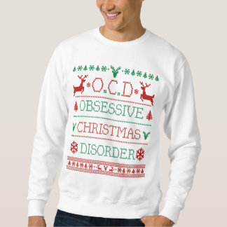 Obsessive Christmas Disorder Pull Over Sweatshirts