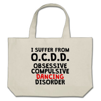 Obsessive Compulsive Dancing Disorder Canvas Bags