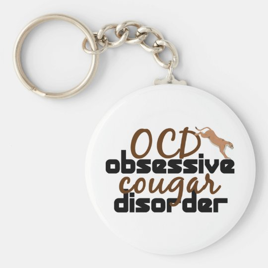 Obsessive Cougar Disorder Key Ring