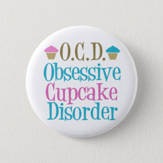 Obsessive Cupcake Disorder 6 Cm Round Badge