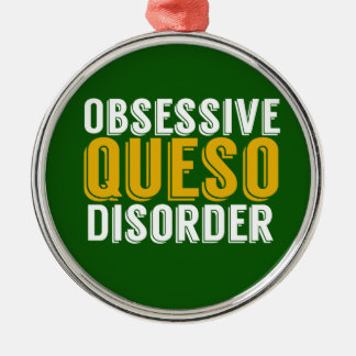 Obsessive Queso Disorder Christmas Ornament