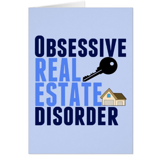 Obsessive Real Estate Disorder Funny Card