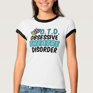 Obsessive Theatre Disorder T-Shirt